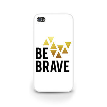 Be Brave iPhone 5 Case, iPhone 5, iPhone 5s, Gold Foil Phone Case, Geormetic Triangles, iPhone 4 / 4S / 5C, Samsung S4 / S5  - G009
