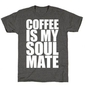 Coffee Is My Soulmate T-Shirt