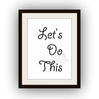 Let's do this, Fashion Quotes, Printable Wall Art, black and white, quote print, nursery decal, kids room decor, vanity decals, decorations