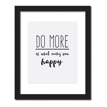 Inspirational Quote Print 'Do More of What Makes You Happy'