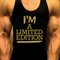 I'm A Limited Edition Shirt. Men's Workout Tank Top. Fitness Tank. Racerback Tank. Men Fitness. Gym Tank Top. Workout Shirt. Fitness Apparel