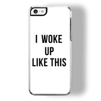 I woke up like this iPhone 5C Case