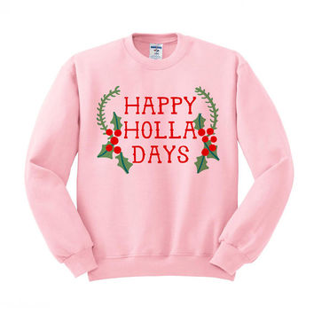 Happy Holla Days Crewneck Sweater, Christmas Party Sweater, Slang Christmas Sweater, Holly Berries, Best Friends Christmas