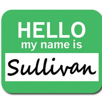 Sullivan Hello My Name Is Mouse Pad
