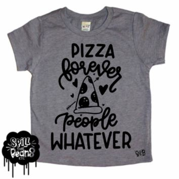 Pizza Forever People Whatever Kid's Shirt