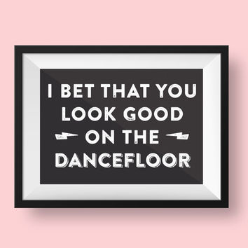 Printable - Arctic Monkeys - I Bet That You Look Good on the Dancefloor Lyrics - A3 Typography Black and White Printable Art - Home Decor