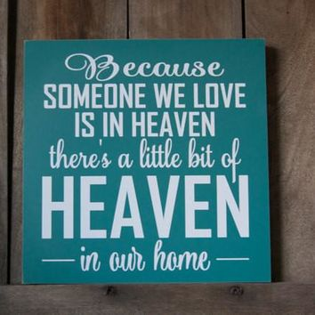 Someone we Love is in Heaven Decorative Wooden Sign