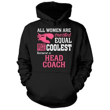 Coolest Women Become A Head Coach Funny Gift - Hoodie