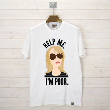 Help Me I'm Poor T-Shirt Men, Women and Youth size S-2XL