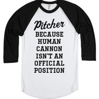 Pitcher Because-Unisex White/Black T-Shirt