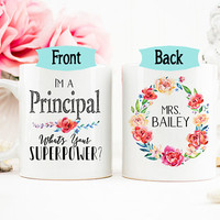 Principal Mug, Graduation Gift, Personalized Principal Mug, Teacher Appreciation Gift, Gift for Principal, Superpower Mug, AAA_001e