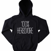 100 Herbivore Sweatshirt Vegan Vegetarian Animal Advocate Tumblr Hoodie