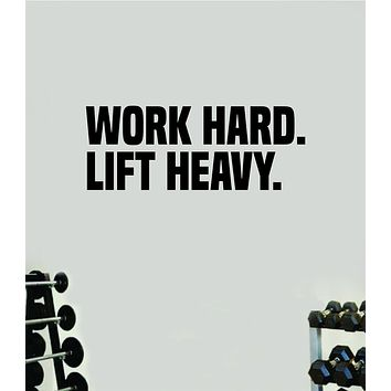 Work Hard Lift Heavy Fitness Gym Wall Decal Home Decor Bedroom Room Vinyl Sticker Art Teen Work Out Quote Beast Strong Inspirational Motivational Health School