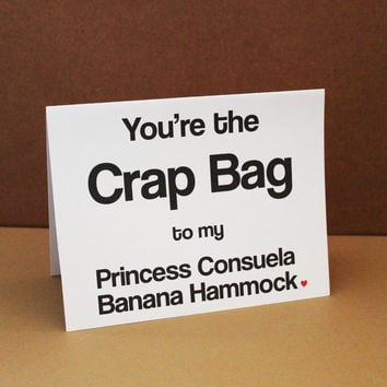 Princess Consuela Banana Hammock and Crap Bag Card Funny Card Love Card