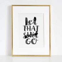 LET SHIT GO, Funny Print,Modern Art,Quote Prints,Relax Sign,Meditation,Yoga,Buddha,Zen,Printable Art,Scandinavian Print,Typography Poster