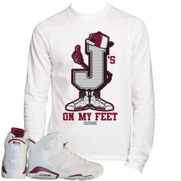 OutRank Apparel J's On My Feet Maroon 6's Long Sleeve Tee