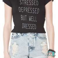 Brandy ♥ Melville |  Stressed Depressed But Well Dressed Top - Graphic Tops - Clothing