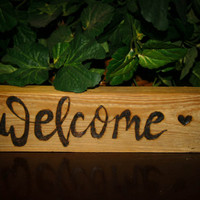 Welcome Sign, Custom Wood Burned