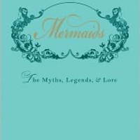 Mermaids: The Myths, Legends, and Lore, Skye Alexander, (9781440538575). Hardcover - Barnes & Noble