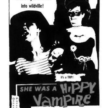 She Was A Hippie Vampire Poster Standup 4inx6in black and white