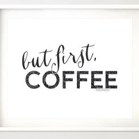But first coffee, coffee art print, instant download digital printable file, home decor, kitchen print, kitchen art, black and white - gp117
