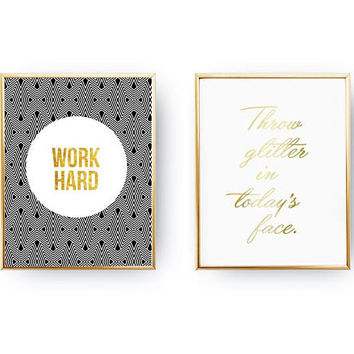 Set Of 2 Prints, Throw Glitter in Todays Face, Motivational Poster, Minimalist Art, Home Decor, Work Hard, Gold Foil Print, Typography Print