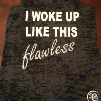 I Woke Up Like This Flawless .Glitter Sparkle.Womens Workout Shirt. Fitness Tank  Top.Womens  Burnout tank.Crossfit tank.Racerback Tank