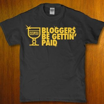 Bloggers be gettin paid awesome internet marketer proud unisex t-shrit