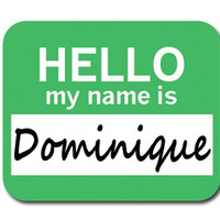 Dominique Hello My Name Is Mouse Pad