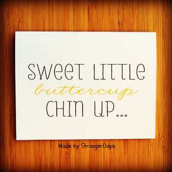 "Sympathy Card"" Chin up buttercup "" Greeting Card. Get well soon. Thinking of you"