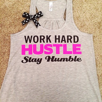 Work Hard - Hustle - Stay Humble - Racerback Tank - Inspirational Tank - Womens Workout Tank - Ruffles with Love
