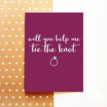 Bridesmaid/Maid of Honor Proposal Card -Will You Help Me Tie The Knot - Best Friend BFF - Wedding - Cute Fun Modern - 5x7