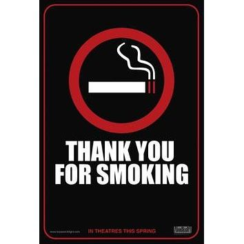 Thank You For Smoking poster Metal Sign Wall Art 8in x 12in