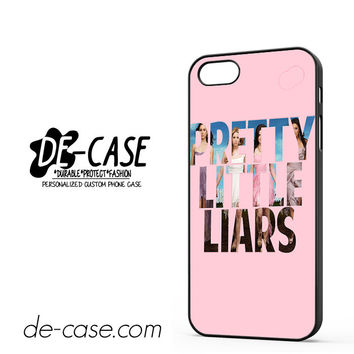Pretty Little Liar For Iphone 5 Iphone 5S Case Phone Case Gift Present YO