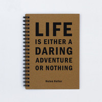 "Life is Either a Daring Adventure or Nothing -- 5"" x 7"" Journal, notebook, diary, sketch book, memory book, scrapbook"