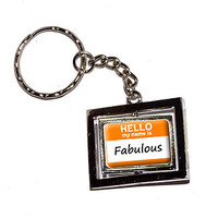 Hello My Name Is Fabulous Keychain