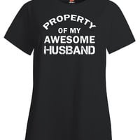Property of My Awesome Husband Anniversary Gift For Wife - Ladies T Shirt