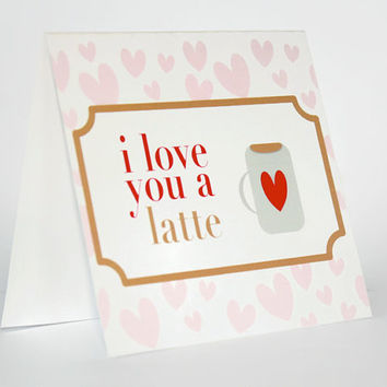 I love you a latte card valentines day print at home DIY downloadable instasize cute hearts coffee cup last minute