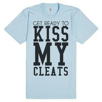 Get ready to kiss my cleats soccer softball tee t shirt-T-Shirt