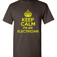 Keep Calm I'm An ELECTRICIAN Funny Shirt For Electricians Great Gift Idea Mens Womans Many Colors Electrician T Shirt