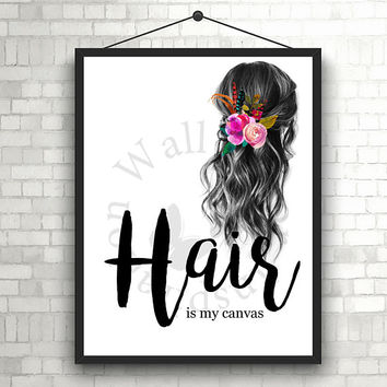 Hair is my canvas | Hairdresser | Hairstylist | Beauty Salon | Woman | Inspiration Poster | Art Print | Printable Quote | Typography