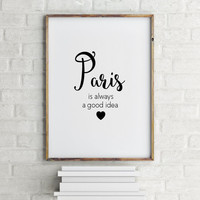 Instant Digital Download Printable - Inspirational Quote, Home Decor,Audrey Hepburn Quote Print - Paris is Always a Good Idea,Paris quote