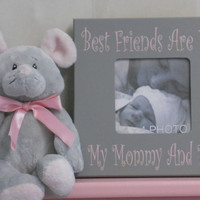 Mommy Frame, Mommy and Me Frame, Mother's Day Frame Painted in Gray and Light Pink - Best Friends Are We My Mommy And Me