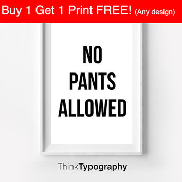 Motivational Wall Decor Typography Poster no pants allowed Inspirational Print Home Decor Winter Gift Kitchen Decor Women couple love