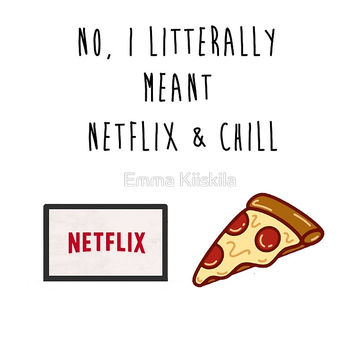 Netflix & Chill by Emma Kiiskila