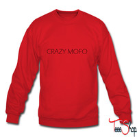 Crazy Mofo sweatshirt