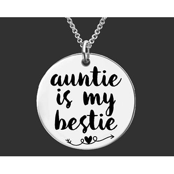 Auntie is my Bestie Necklace | Aunt Gift