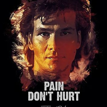'Pain Don`t Hurt - James Dalton [Road House]' Poster by Naumovski