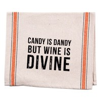 Primitives by Kathy 'Candy Is Dandy But Wine Is Divine' Tea Towel