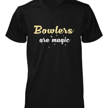 Bowlers Are Magic. Awesome Gift - Unisex Tshirt